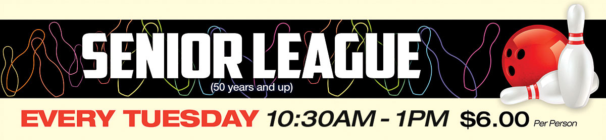 Senior League Bowling - Every Tuesday - 10:30am to 1pm